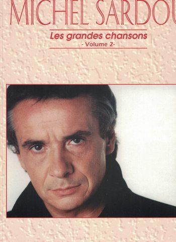 MICHEL SARDOU - LES GRANDES CHANSONS - VOLUME 2