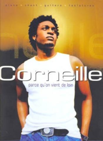 CORNEILLE - PARCE QU'ON VIENT DE LOIN