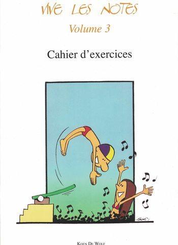 VIVE LES NOTES VOLUME 3 - CAHIER D'EXERCICES