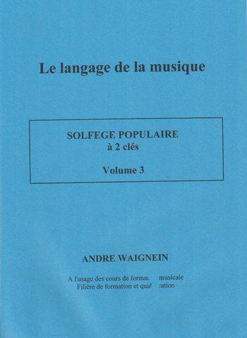 WAIGNEIN - SOLFEGE POPULAIRE VOLUME 3