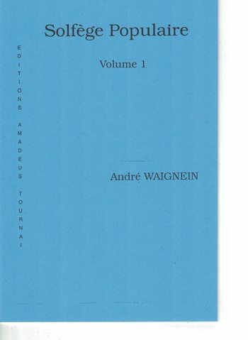WAIGNEIN - SOLFEGE POPULAIRE VOLUME 1