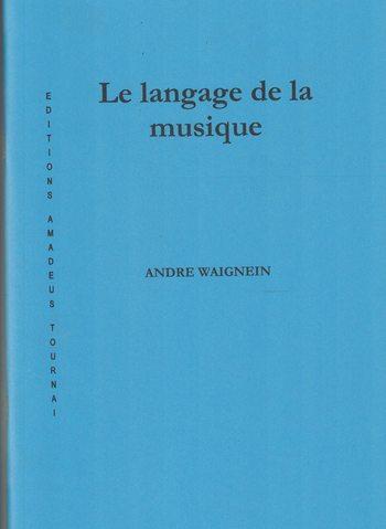 WAIGNEIN - LE LANGAGE DE LA MUSIQUE