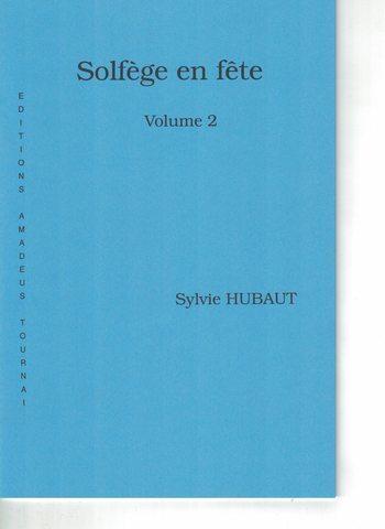 SYLVIE HUBAUT - SOLFEGE EN FETE 2
