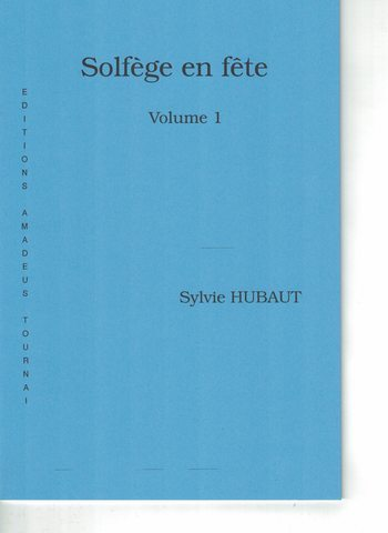 SYLVIE HUBAUT - SOLFEGE EN FETE 1