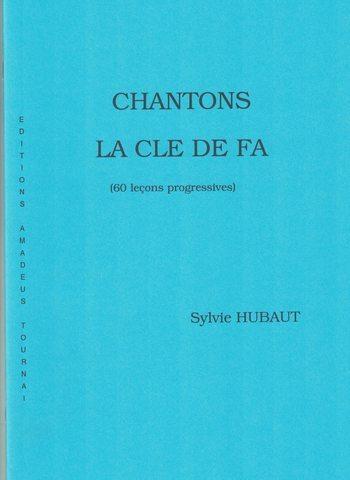 SYLVIE HUBAUT - CHANTONS LA CLE DE FA