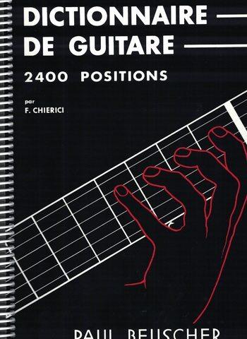 DICTIONNAIRE DE GUITARE - 2400 POSITIONS - CHIERICI