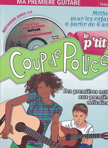 MA PREMIERE GUITARE - LE P'TIT COUP DE POUCE