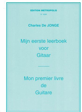 CHARLES DE JONGE - MIJN EERSTE LEERBOEK VOOR GITAAR