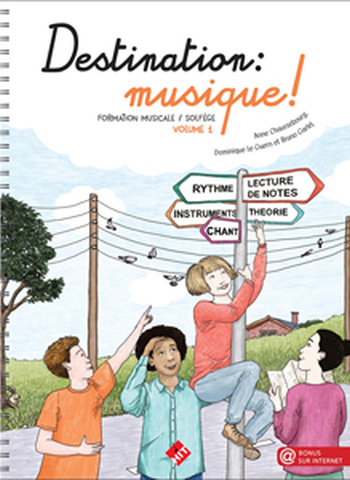DESTINATION MUSIQUE VOL 1  Anne Chaussebourg, Dominique Le Guern, Bruno Garlej