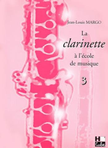 MARGO - LA CLARINETTE A L'ECOLE DE MUSIQUE VOL 3