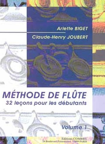 BIGET Arlette / JOUBERT Claude-Henry  Méthode de flûte Vol.1 (32 Leçons débutants)