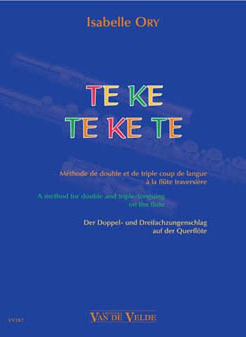 ORY Isabelle  Te ke te ke te - Méthode de double et de triple coup de langue à la flûte traversière