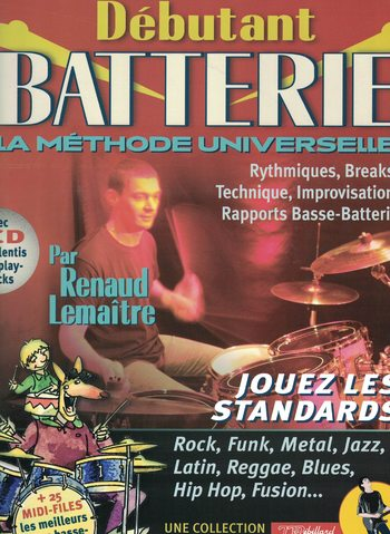 DEBUTANT BATTERIE - LA METHODE UNIVERSELLE par Renaud Lemaître