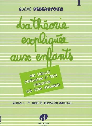 DEBEAUVOIS - LA THEORIE EXPLIQUEE AUX ENFANTS 1