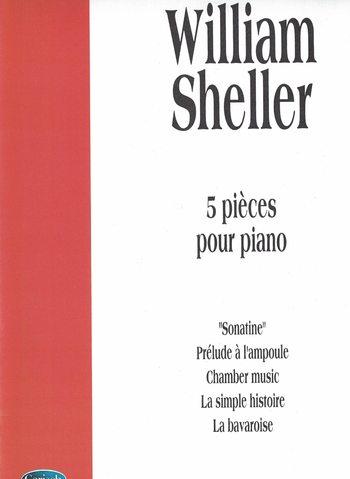WILLIAM SHELLER - 5 PIECES POUR PIANO