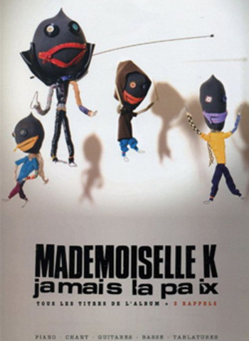 MADEMOISELLE K - JAMAIS LA PAIX
