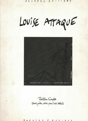 LOUISE ATTAQUE - COMME ON A DIT