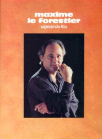 MAXIME LE FORESTIER - SAGESSE DU FOU