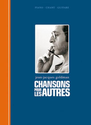 GOLDMAN  - CHANSONS POUR LES AUTRES